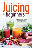 Juicing for Beginners: The Essential Guide to