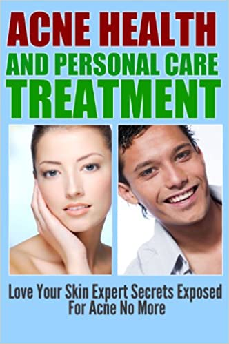Acne Health and Personal Cure Treatment Book: Love Your Skin