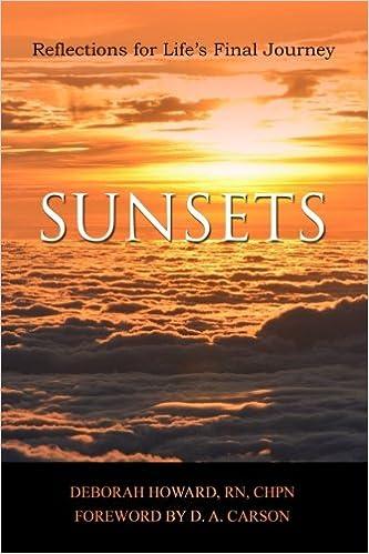 Sunsets: Reflections for Life's Final Journey: Deborah