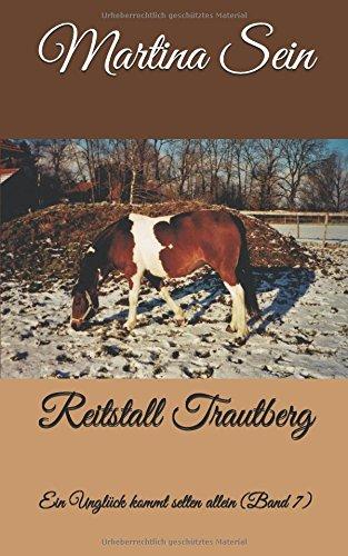 Reitstall Trautberg: Ein Unglück kommt selten allein (Volume 7) (German Edition) pdf