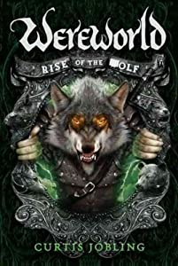 Wereworld: Rise of the Wolf (Book 1)(Paperback) - 2011 Edition
