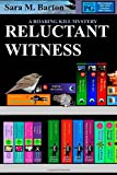 Reluctant Witness, Ms. Sara M. Barton, 1499613105