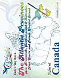 Sights of Canada: The Atlantic Provinces, New Brunswick, Newfoundland & Labrador, Nova Scotia and Prince Edward Island