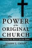 The Power of the Original Church, Joseph L. Green, 0768437555