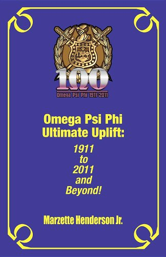 Omega Psi Phi Ultimate Uplift: 1911 to 2011 and