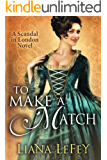 To Make a Match (A Scandal in London Novel Book 3)