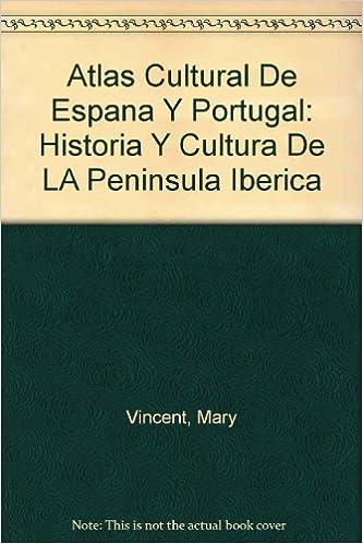 Atlas cultural de España y Portugal, historia y cultura de la peninsula iberica: Amazon.es: Vincent, Mary, Stradling, R. A.: Libros