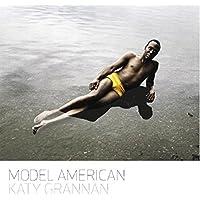 Katy Grannan: Model American