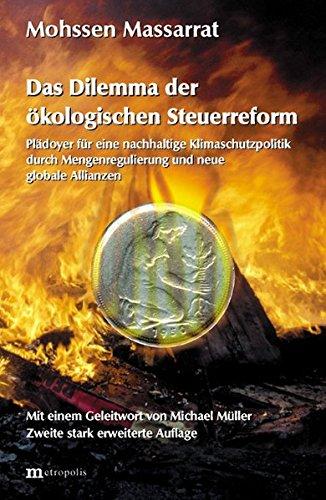 Das Dilemma der ökologischen Steuerreform: Plädoyer für eine nachhaltige Klimaschutzpolitik durch Mengenregulierung und neue globale Allianzen (Ökologie und Wirtschaftsforschung)