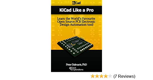Kicad Like a Pro: Learn the World\'s Favourite Open Source PCB ...