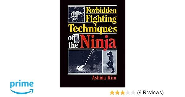 Forbidden Fighting Techniques of the Ninja: Ashida Kim ...