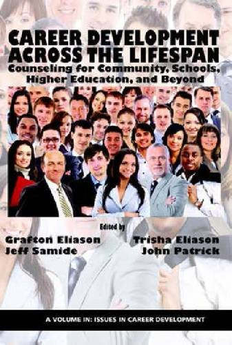 Career Counseling Across the Lifespan: Community, School, and Higher Education (Issues in Career Development)