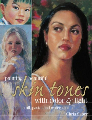 Oil Painting Pastels (Painting Beautiful Skin Tones with Color & Light: Oil, Pastel and Watercolor)