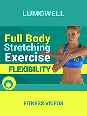 Full Body Stretching Exercise - Flexibility
