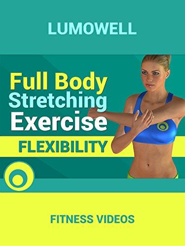 Exercise Products : Full Body Stretching Exercise - Flexibility