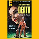 The Twenty-Year Death: Police at the Funeral | Ariel S. Winter