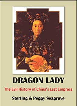 DRAGON LADY The Evil History Of China's Last Empress (THE DYNASTY BOOKS) Download