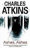 Ashes, Ashes, Charles Atkins, 0727878026