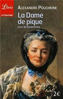 La dame de pique suivi de Doubrovsky par Pouchkine