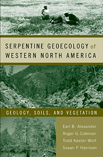 Serpentine Geoecology of Western North America: Geology, Soils, and Vegetation (English Edition)
