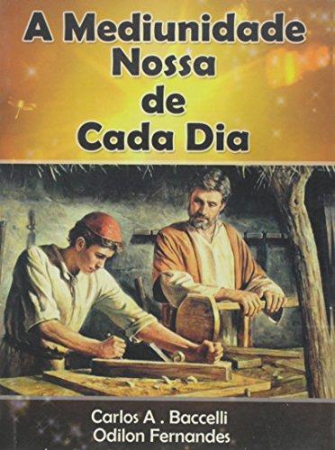 A Mediunidade Nossa De Cada Dia (Em Portuguese do Brasil)