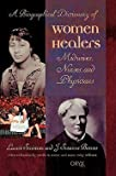 img - for Laurie Scrivener: A Biographical Dictionary of Women Healers : Midwives, Nurses, and Physicians (Hardcover); 2002 Edition book / textbook / text book