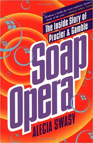 Image: Soap Opera : The Inside Story of Procter and Gamble Paperback, by Alecia Swasy (Author). Publisher: Simon and Schuster; 1st Touchstone Ed edition (September 1, 1994)