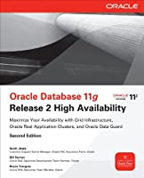 Oracle Database 11g Release 2 High Availability, 2nd Edition Front Cover