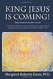 King Jesus Is Coming!, Margaret Roberts Davis, 1478726393