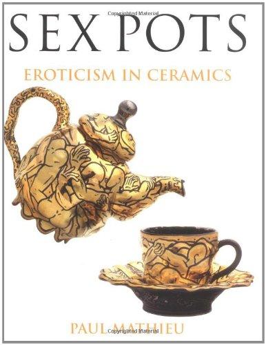 Sex Pots: Eroticism in Ceramics pdf
