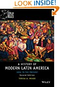 #7: History of Modern Latin America: 1800 to the Present (Wiley Blackwell Concise History of the Modern World)