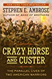 Crazy Horse and Custer: The Parallel Lives of Two