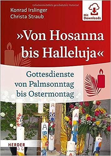 Von Hosanna Bis Halleluja Gottesdienste Von Palmsonntag Bis