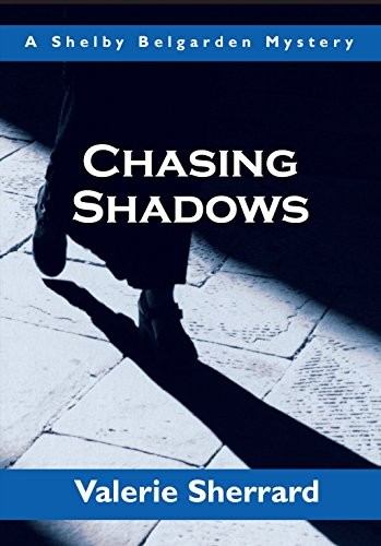 Chasing Shadows: A Shelby Belgarden Mystery (Shelby Belgarden Mysteries)