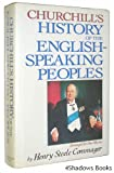 Churchill's History of the English-Speaking Peoples, Henry Steele Commager, 0517422832