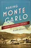 "Mark Braude, ""Making Monte Carlo: A History of Speculation and Spectacle"" (Simon and Schuster, 2016)"