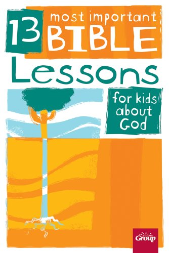 13 Most Important Bible Lessons for Kids about