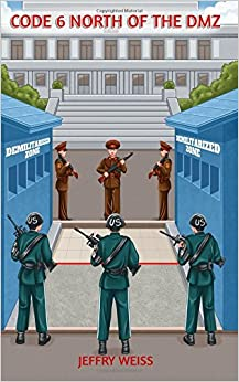 Code 6 North of the DMZ: Volume 6 (Paul Decker assignments)