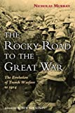 The Rocky Road to the Great War, Nicholas Murray, 1597975532