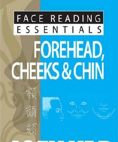 Face Reading Essentials - Forehead, Cheeks & Chin