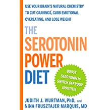 The Serotonin Power Diet: Use Your Brain's Natural Chemistry to Cut Cravings, Curb Emotional Overeating, and Lose Weight