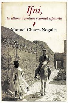 Ifni: La Última Aventura Colonial Española por Manuel Chaves Nogales epub
