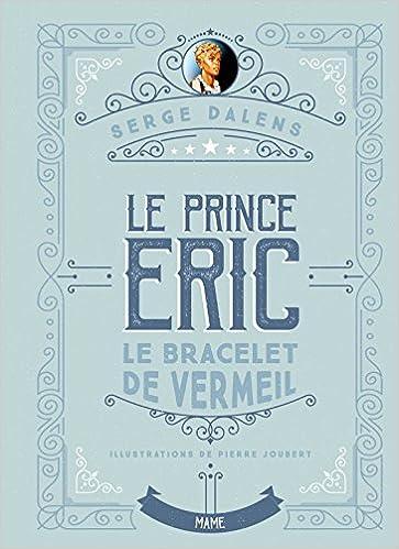 Le prince Eric, Tome 1 : Le bracelet de vermeil