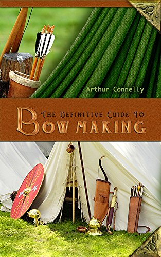 THE DEFINITIVE GUIDE TO BOW MAKING by [Connelly, Arthur]