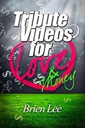 Tribute Videos for Love and Money