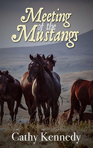 Meeting Of The Mustangs Kindle Edition By Cathy Kennedy - Meet craziest man world mustang wanted