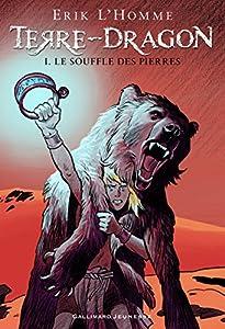 vignette de 'Terre-Dragon n° 1<br /> Le souffle des pierres (L'Homme, Erik)'