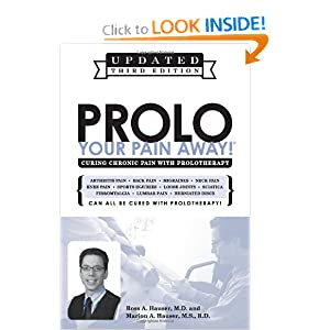 Prolo Your Pain Away! Curing Chronic Pain with Prolotherapy Ross A. Hauser, M.D., Marion A. Hauser and M.S.