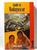 Guide to Madagascar, Hilary Bradt, 1556505205