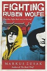 Fighting Ruben Wolfe (Underdogs) by Zusak, Markus (2010) Paperback Paperback
